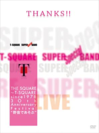 "THE SQUARE ~ T-SQUARE since 1978 30th Anniversary Festival ""Yaon de Asobu"""